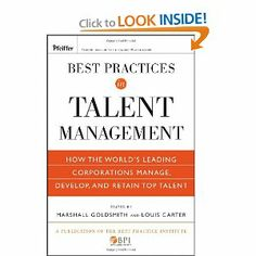 Best Practices in Talent Management: How the World's Leading Corporations Manage, Develop, and Retain Top Talent (Pfeiffer Essential Resources for Training and HR Professionals