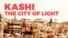 Kashi - The City of Light