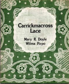 Carrickmacross lace making by mary doyle and Wilma Firpo