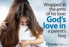 Wrapped in the arms of his love: God's love in a parent's hug