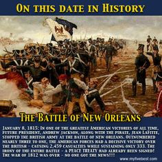 Andrew Jackson, with the help of pirates, waged a battle on the British in New Orleans on this date. The outcome was phenomenal. http://www.myfivebest.com