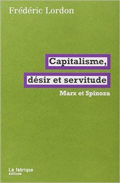 Amazon.fr - Capitalisme, désir et servitude - Frédéric Lordon - Livres