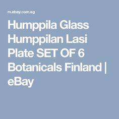 Humppila Glass Humppilan Lasi Plate SET OF 6 Botanicals Finland | eBay