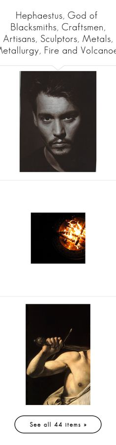 """""""Hephaestus, God of  Blacksmiths, Craftsmen, Artisans, Sculptors, Metals, Metallurgy, Fire and Volcanoes"""" by hey-there-deliah ❤ liked on Polyvore featuring men, backgrounds, fire, pictures, photos, images, filler, pics, art and armor"""