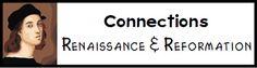 Connections ~ Renaissance & Reformation Unit Study, Lesson Plans, Printables, Lapbooks, Notebook
