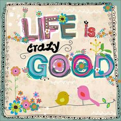Life is CrAzY GoOD! life quotes positive quotes - Quote Positivity - Positive quote - The post Life is CrAzY GoOD! life quotes positive quotes appeared first on Gag Dad. Words Quotes, Wise Words, Me Quotes, Crazy Life Quotes, Art Sayings, Sign Quotes, Happy Thoughts, Positive Thoughts, Quotes Positive