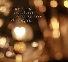 """Love is the closest thing we have to magic."" #lovequotes"