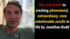 The real secret to creating phenomenal, extraordinary, even unbelievable results in life by Jonathan Budd Achieve Success, Wealth, Mindset, Online Business, Motivation, Create, Life, Inspiration, Biblical Inspiration