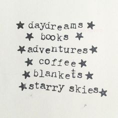This is me...I love to day dream...read books...always on an adventure...love to snuggle in my blanket...love the starry skies...
