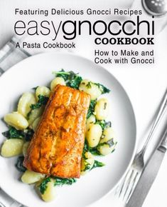 Easy Gnocchi Cookbook: A Pasta Cookbook; Featuring Delicious Gnocchi Recipes; How to Make and Cook with Gnocchi Reviews