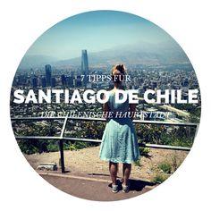 7 Tipps für Santiago de Chile – die chilenische Hauptstadt #Chile #SantiagoDeChile #Tipps