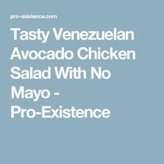 Tasty Venezuelan Avocado Chicken Salad With No Mayo - Pro-Existence