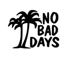No Bad Days Decal by VinylByVictoria on Etsy https://www.etsy.com/listing/243823185/no-bad-days-decal