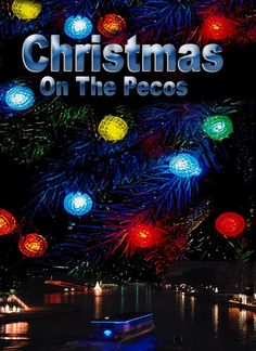 images of new mexican christmas | Christmas on the Pecos in Carlsbad, New Mexico - ride along the Pecos ...