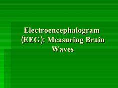 Electroencephalogram (EEG): Measuring Brain Waves Brain Waves, Diy, Bricolage, Do It Yourself, Homemade, Diys, Crafting