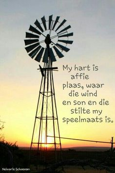My hart is affie plaas. Soul Quotes, Nature Quotes, Bible Quotes, Qoutes, Pallette Signs, Windmill Art, Farm Quotes, Poetic Words, Afrikaanse Quotes