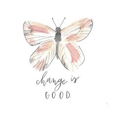 Change is Good - Motivational Quote - Butterfly Art - Inspirational Art - by EKLettering