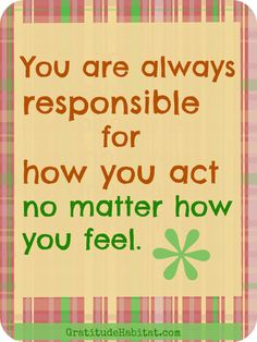 Feeling good. Visit us at: www.GratitudeHabitat.com #responsible #life-quote