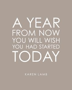 New Year Quote A Year From Now You Will Wish You by karimachal