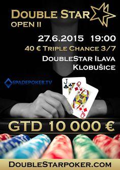 Pozývame Vás na DoubleStar OPEN II s GTD 10 000€ –  40€ Triple Chance (10€ fee) 3/7 ktorý sa uskutoční 27.6. 2015 o 19:00 hodine v kaštieli Klobušice – Ilava. Chance 3