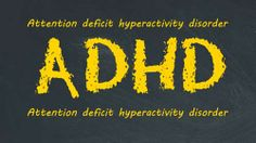 attension deficit hyperactivity disorder