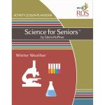 "This edition of Science for Senior Lesson Plan is based on the topic:  Winter Weather.  Through a collaborative effort with Gloria Hoffner, author of Science for Seniors, ROS is offering science lesson plan activity books that contain: •	20 science trivia question •	7 activity lesson plans for multiple science ""experiments"" Using common household items for each experiment, this lesson plan book can be used in a group setting or one on one. They are also a great way to connect with grandkids."