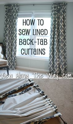 Tutorial: How to sew lined back-tab curtain panels - http://www.viewalongtheway.com/2012/06/tutorial-how-to-sew-lined-back-tab-curtains-drapes-curtain-panels-whatever/