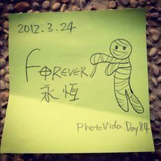 PhotoVida Day84 : forvevr. Find PhotoVida App for more fun!  #photochallenge #photovida #365 #postit #forever