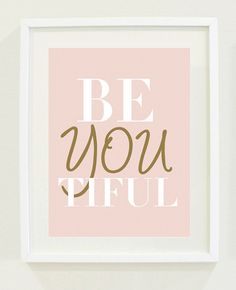 Print Inspirational BeYOUtiful blush gold by designsbymariainc, $23.00