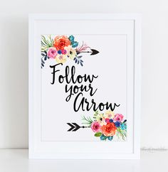 Hey, I found this really awesome Etsy listing at https://www.etsy.com/listing/269578360/follow-your-arrow-floral-printable-wall