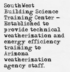 Find out more about the SouthWest Building Science Training Center.