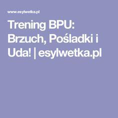 Trening BPU: Brzuch, Pośladki i Uda!   esylwetka.pl