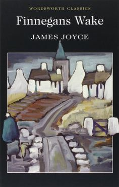 Finnegans Wake (Wordsworth Classics) by James Joyce http://www.amazon.com/dp/1840226617/ref=cm_sw_r_pi_dp_PuJXvb12C6M9Q