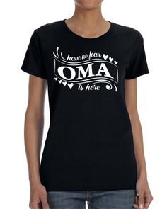 Have No Fear Oma Is Here Women T-shirt Oma Shirt Gift for Oma by WildWindApparel on Etsy