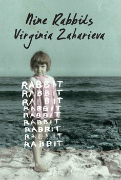 An excerpt from the novel Nine Rabbits by Virginia Zaharieva at The Airship