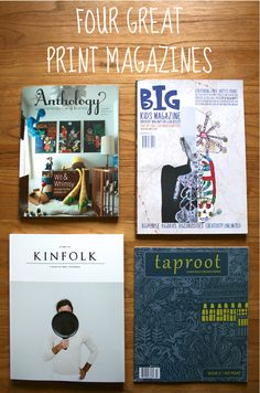 Mama Time... Four Inspiring Print Magazines. @Kinfolk Farm Magazine @Michael Atkins Kids Magazine