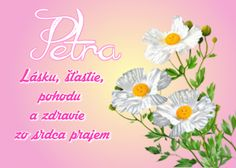 Petra Lásku, šťastie, pohodu a zdravie  zo srdca prajem Petra, Facebook