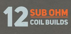 Today its all about Sub ohm coils, in 12 Sub ohm coil builds we show you some amazing tutorials . (FOR ADVANCED USERS ONLY)