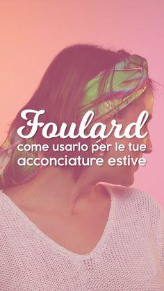 Tutorial Foulard: ecco come indossarlo! Face Shape Hairstyles, Headband Hairstyles, Down Hairstyles, Wedding Hairstyles, Diy Headband, Face Shapes, Hair Hacks, Short Hair Styles, Beauty Hacks