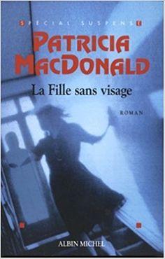 Amazon.fr - La Fille sans visage - Patricia MacDonald, Nicole Hibert - Livres