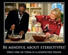 Be mindful of stereotypes!