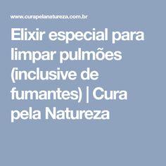 Elixir especial para limpar pulmões (inclusive de fumantes)   Cura pela Natureza