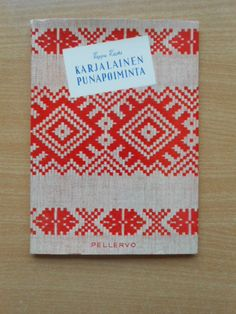 kuva: Karjalainen punapoiminta My Roots, Tapestry Weaving, Handicraft, Woven Fabric, Finland, Home Crafts, Folk, Give It To Me, Cross Stitch