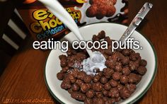 This reminds me of Dot and my babylove. Two of the most amazing people I have ever met. Only, they were cocoa pops not cocoa puffs. Similar idea though. <3