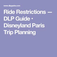 Ride Restrictions — DLP Guide • Disneyland Paris Trip Planning