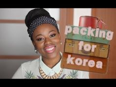 Packing for South Korea | Tips, and things I wish I'd brought.