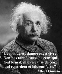 Monde dangereux - Albert Einstein