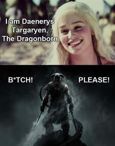 Funny Game of Thrones Memes --- Hahah.I love Skyrim and game of thrones! Game Of Thrones Pictures, Game Of Thrones Meme, Skyrim Funny, Daenerys Targaryen, Khaleesi, Dragon Born, See Games, Got Memes, Good Humor