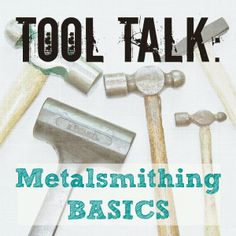 Metalsmithing Tools: A Basic Overview from the Art Bead Scene.