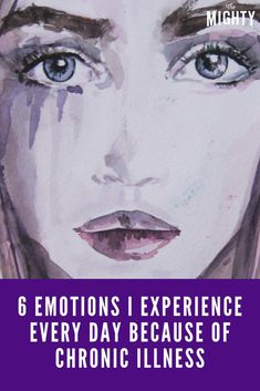 The Emotions I Feel Daily Due to Lupus, Myositis, Depression, Anxiety Chronic Illness Quotes, Mental Illness, Chronic Fatigue, Chronic Pain, Complex Regional Pain Syndrome, Vitamins For Kids, Mind Relaxation, Fibromyalgia